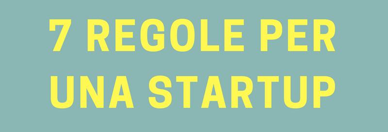 7 Regole per una StartUp